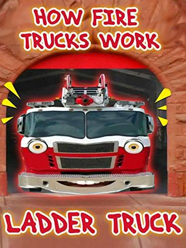 How Fire Trucks Work - Ladder Truck