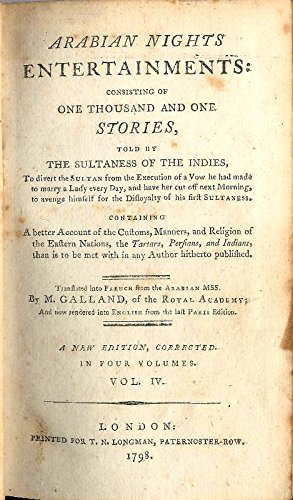 Arabian Nights Entertainments consisting og one thousand and one stories, told by the sultaness of the indies. Vol. IV (of 4). Containing a better Account of the Customs, Manners,a nd Religion of the