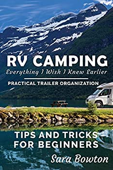 RV Camping Everything I Wish I Knew Earlier  Practical Trailer Organization Tips and Tricks for Beginners