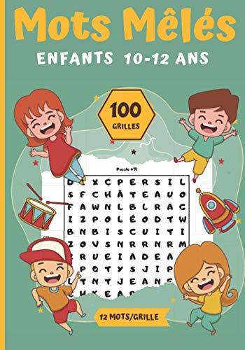 Mots Mêlés Enfants 10-12 ans: 100 puzzles en Gros caractère à résoudre - vocabulaire adapté pour les plus jeunes - Idée cadeau fête et noël