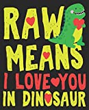 Rawr Means I Love You In Dinosaur: Valentines Day Trex Dinosaur Cute Boys Funny Composition Notebook 100 Wide Ruled Pages Journal Diary