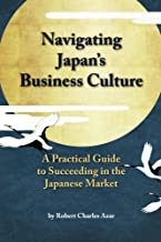 Navigating Japan's Business Culture: A Practical Guide to Succeeding in the Japanese Market