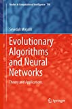 Evolutionary Algorithms and Neural Networks: Theory and Applications (Studies in Computational Intelligence Book 780) (English Edition)