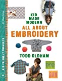 All About Embroidery (Kid Made Modern)