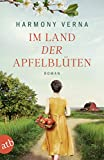 Im Land der Apfelblüten: Roman