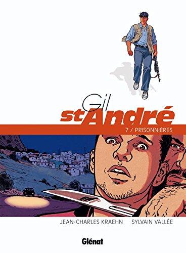 Gil Saint-André - Tome 07 - Nouvelle édition: Prisonnières
