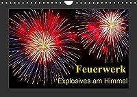 Feuerwerk - Explosives am Himmel (Wandkalender 2022 DIN A4 quer): Feuerwerke, faszinierend und geheimnisvoll (Monatskalender, 14 Seiten )