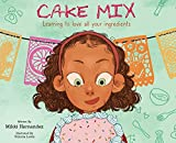 Cake Mix: Learning to Love All Your Ingredients