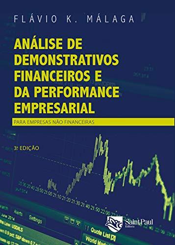 Análise de Demonstrativos Financeiros e da Performance Empresarial: Para Empresas Não Financeiras