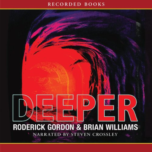 Deeper                   By:                                                                                                                                 Roderick Gordon,                                                                                        Brian Williams                               Narrated by:                                                                                                                                 Steven Crossley                      Length: 18 hrs and 42 mins     115 ratings     Overall 4.3