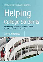 Helping College Students: Developing Essential Support Skills for Student Affairs Practice (Jossey-Bass Higher and Adult Education (Hardcover))
