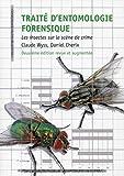 Traité d'entomologie forensique - Les insectes sur la scène de crime.