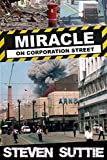 Miracle on Corporation Street: The Incredible Story of the IRA Bombing of Manchester (PC Miller Book 1) (English Edition)