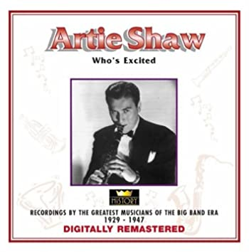 Artie Shaw - Who's Excited