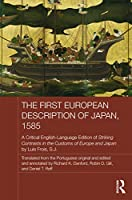 The First European Description of Japan, 1585: A Critical English-Language Edition of Striking Contrasts in the Customs of Europe and Japan by Luis Frois, S.J. (Japan Anthropology Workshop Series)