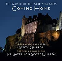 Coming Home by Regimental Band Scots Guard (2011-09-20)