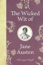 The Wicked Wit of Jane Austen (The Wicked Wit of series)