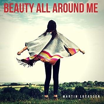 Beauty All Around Me