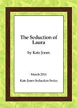 The Seduction of Laura (The Kate Jones Seduction Series 2011)