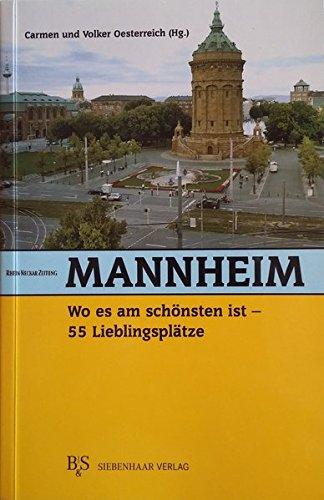 Image of Mannheim, wo es am schönsten ist: 55 Lieblingsplätze