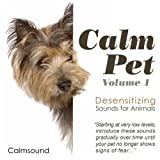 Calm Pet - Desensitizing Sounds for Animals, Volume 1