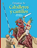 Enigmas de caballeros y castillos / Enigmas of knights and castles - Un viaje en el tiempo para jugar y adivinar / A Trip Back in Time to Play and Guess