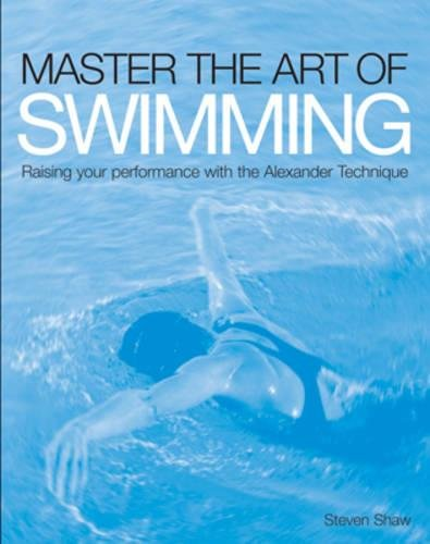 Master the Art of Swimming: Raise Your Performance with the Alexander Technique