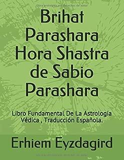 Brihat Parashara Hora Shastra de Sabio Parashara: Libro Fundamental De La Astrología Védica , Traducción Española. (Spanish Edition)