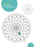 Coloring Mandalas for Meditation Adult Coloring Book