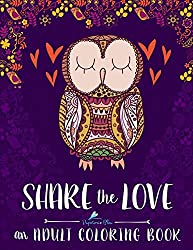 Share The Love Is A Beautiful Whimsical Coloring Book Each Illustration Are Unique And There Nice Variety Of Designs To Pick From