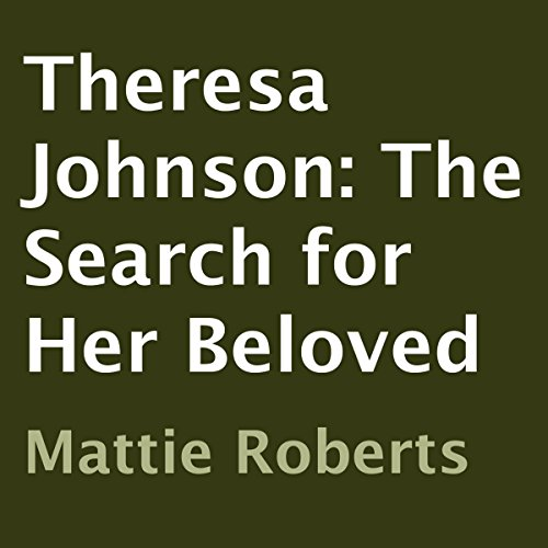 Theresa Johnson: The Search for Her Beloved audiobook cover art