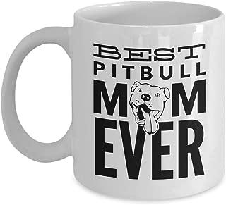 Pitbull Mom Mug | White - Best Pitbull Mom Ever | Pitbulls Dog Portable Novelty Ceramic Coffee Cup | Pit Bull Themed Gifts For Women Mom Grandma | Lovers Owner Woman Presents