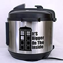 It's Bigger on the Inside Vinyl Decal Sticker for Instant Pots