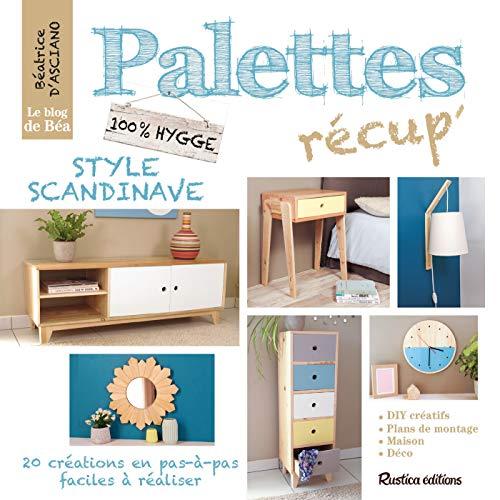 Palettes récup' style scandinave - 20 créations en pas-à-pas (Esprit récup') (French Edition)
