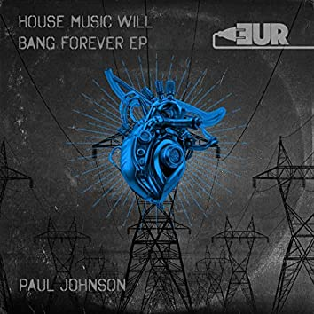 House Music Will Bang Forever EP