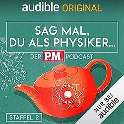 Sag mal, du als Physiker. Der P.M.-Podcast – Staffel 2