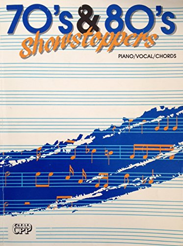 70's & 80's Showstoppers (piano/vocal/chords)