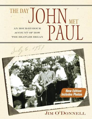 The Day John Met Paul: An Hour-by-Hour Account of How the Beatles Began