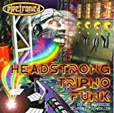 Electronica:Headstrong Tripno Funk by Micro Man, Level X, Oral Medicat, Ion, Bypass, V.I.M.H. (1997-06-17)