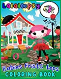 Lalaloopsy KIDS Babies Frists teps COLORING BOOK: Once Upon a Time Lalaloopsy Sew Magical! So Cute! Let's Luau Giant Coloring & Activity Book 2020