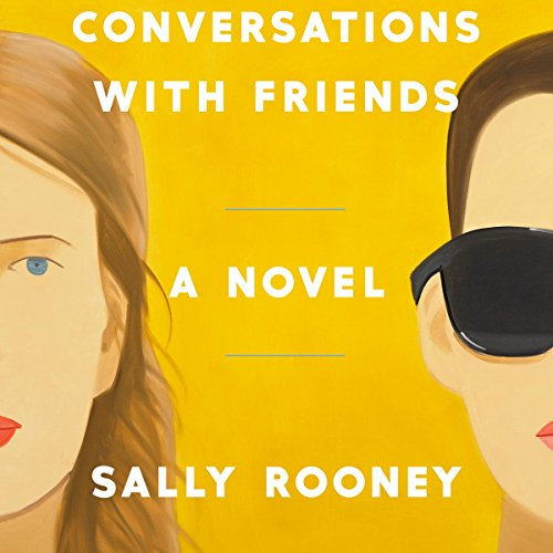 Conversations with Friends     A Novel              By:                                                                                                                                 Sally Rooney                               Narrated by:                                                                                                                                 Aoife McMahon                      Length: 8 hrs and 21 mins     405 ratings     Overall 4.1