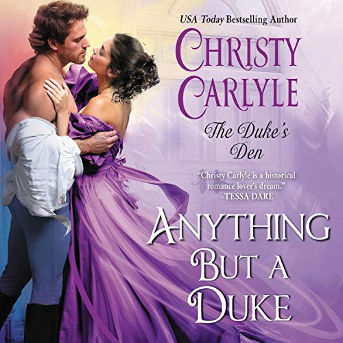 Anything but a Duke Audiobook By Christy Carlyle cover art