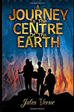 "Journey to the Centre of the Earth By Jules Verne (Annotated) Edition ""Adventure, Romance, Science Fiction Novel"