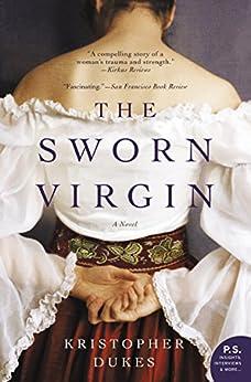 The Sworn Virgin: A Novel by [Kristopher Dukes]