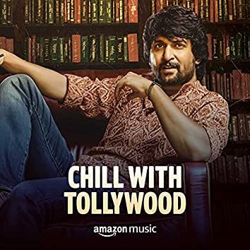 Chill with Tollywood