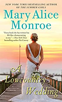 A Lowcountry Wedding (Lowcountry Summer Book 4) by [Mary Alice Monroe]
