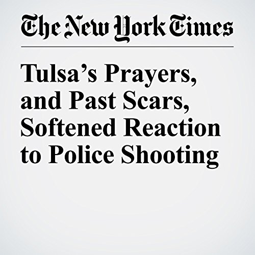 Tulsa's Prayers, and Past Scars, Softened Reaction to Police Shooting audiobook cover art