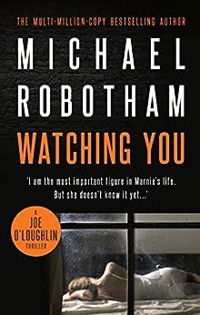 Watching You: Joe O'Loughlin Book 7 (Joseph O'Loughlin) by [Michael Robotham]