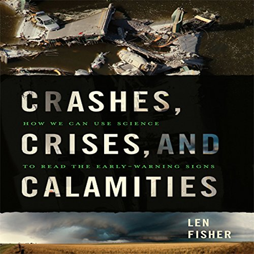Crashes, Crises, and Calamities audiobook cover art