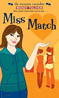 Miss Match (The Romantic Comedies) by [Wendy Toliver]